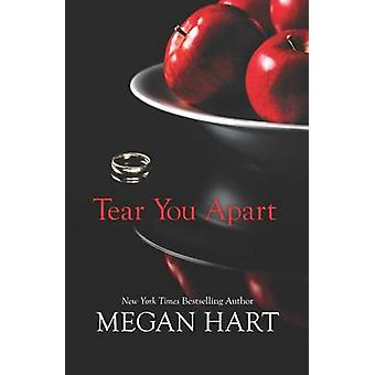 Tear You Apart by Megan Hart - 9780778314776 Book