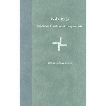 Wake Rites - The Ancient Irish Rituals of  -Finnegans Wake - (annotated