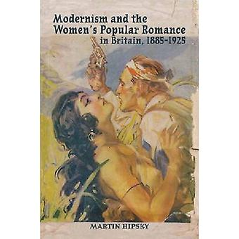 Modernism and the Women's Popular Romance in Britain - 1885-1925 von M