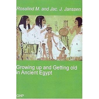 Growing Up and Getting Old in Ancient Egypt by Rosalind M. Janssen -