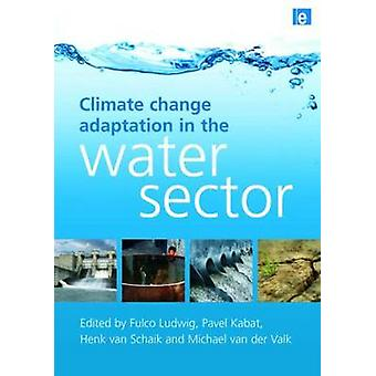 Climate Change Adaptation in the Water Sector by Fulco Ludwig - Pavel