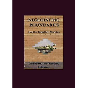 Negotiating Boundaries? - Identities - Sexualities - Diversities by Cl