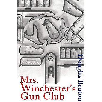 Mrs Winchester's Gun Club by Douglas Bruton - 9781910895245 Book