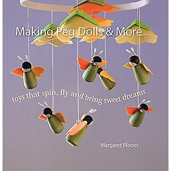 Making Peg Dolls and More - Toys Which Spin - Fly and Bring Sweet Drea
