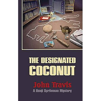 The Designated Coconut - A Benji Spriteman Mystery (2nd Revised editio