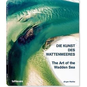 The Art of the Wadden Sea by Jurgen Wettke - 9783832797195 Book