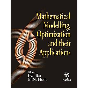 Mathematical Modelling - Optimization and Their Applications by P. C.