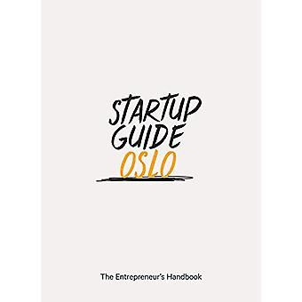 Startup Guide Oslo - The Entrepreneur's Handbook by Startup Guide - 97
