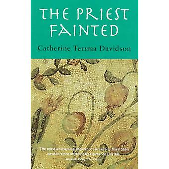 The Priest Fainted (New edition) by Catherine Temma Davidson - 978070
