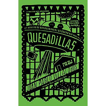 Quesadillas (2nd Revised edition) by Juan Pablo Villalobos - Rosalind