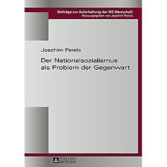 Der Nationalsozialismus ALS Problem Der Gegenwart by Joachim Perels -