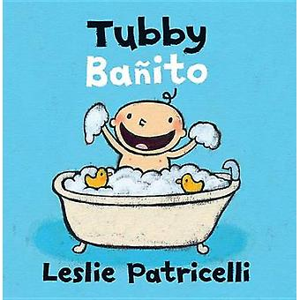 Tubby/Banito Dual Language Spanish Board Book by Leslie Patricelli -