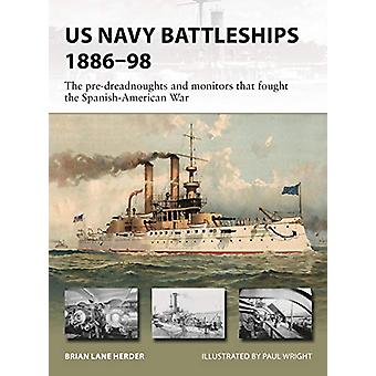 US Navy Battleships 1886-98 - The pre-dreadnoughts and monitors that f