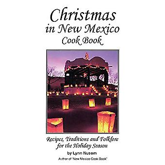 Christmas In New Mexico Cookbook by Lynn Nusom - 9780914846598 Book