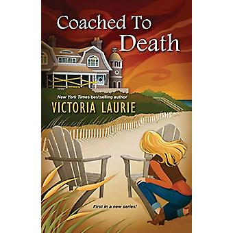 Coached to Death by Victoria Laurie - 9781496720337 Book
