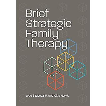Brief Strategic Family Therapy by Jose Szapocznik - 9781433831706 Book