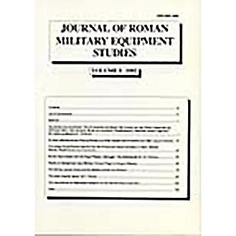 Journal of Roman Military Equipment Studies Volume 3 1992 by Bishop & M. C.