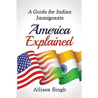 America Explained - A Guide for Indian Immigrants by Allison Singh - 9