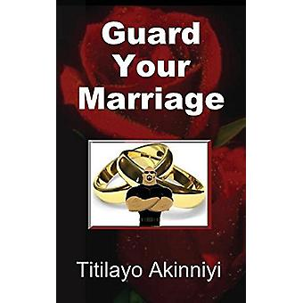 Guard Your Marriage by Titilayo Akinniyi - 9780991882946 Book