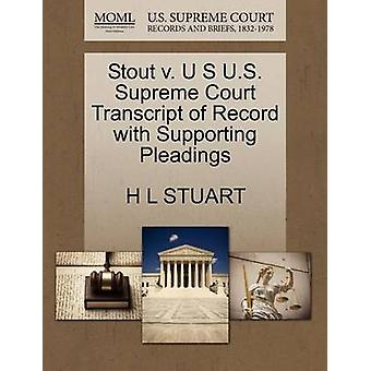 Stout V. U S U.S. Supreme Court Transcript of Record with Supporting