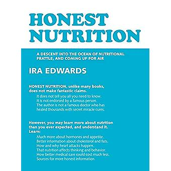 Honest Nutrition - A Descent into the Ocean of Nutritional Prattle and