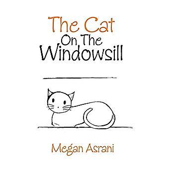 The Cat on the Windowsill by Megan Asrani - 9781462400881 Book