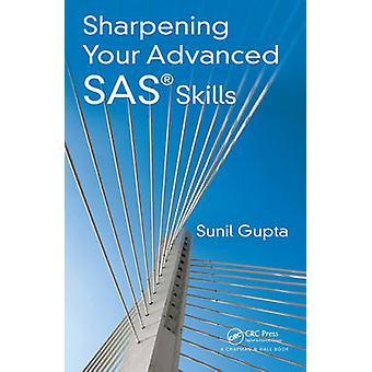 Sharpening Your Advanced SAS Skills by Sunil Gupta - 9781482240375 Bo