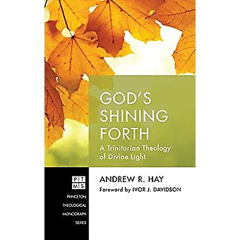 God's Shining Forth by Andrew R Hay - 9781532605253 Book