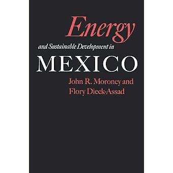 Energi och hållbar utveckling i Mexiko av John R. Moroney - 978