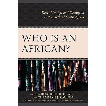 Who Is a African by Foreword by Marshall W Murphree & Foreword by Nobuhle Hlongwa & Contributions by Nico Botha & Contributions by Scott Everett Couper & Contributions by Ashwin Desai & Contributions by Roderick R Hewitt