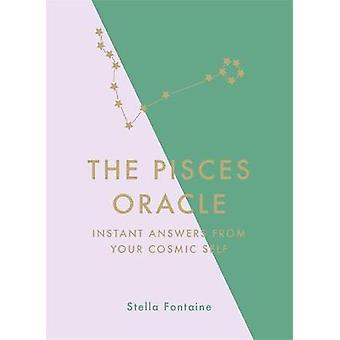 The Pisces Oracle Instant Answers from Your Cosmic Self