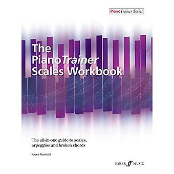 The Pianotrainer Scales Workbook by Karen Marshall