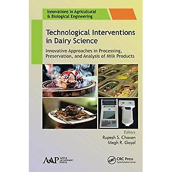 Technological Interventions in Dairy Science by Edited by Rupesh S Chavan & Edited by Megh R Goyal