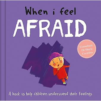 When I Feel Afraid by Dr Sharie Coombes