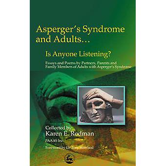 Asperger Syndrome and Adults... Is Anyone Listening by Karen E. Rodman