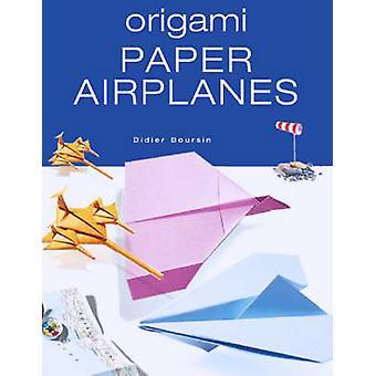 Avions en papier origami par Didier Boursin - livre 9781552096161