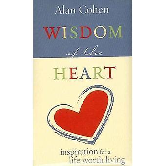 Wijsheid van het hart - inspiratie voor een leven de moeite waard door Alan Cohe