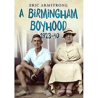 Una fanciullezza di Birmingham 1923-1940 da Eric Armstrong - 9781781553176 B