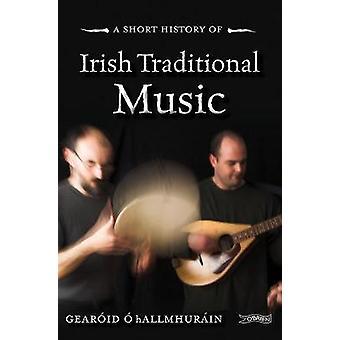 Une histoire courte de la musique traditionnelle irlandaise par O hAllmhurain - Gearoid