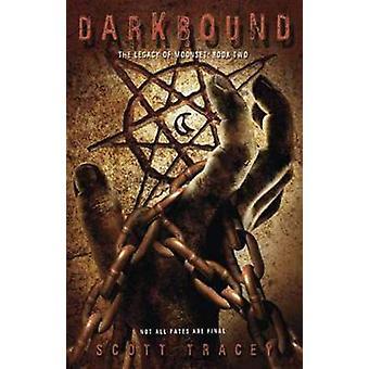 Darkbound - l'héritage de coucher de la lune - tome 2 par Scott Tracey - 9780738736