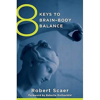 8 kluczy do mózgu ciała równowagi (8 klucze do zdrowia psychicznego)