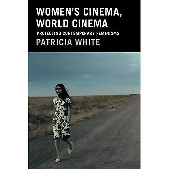 Frauen Kino, Weltkino: zeitgenössische Feminismen projizieren