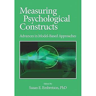 Measuring Psychological Constructs: Advances in Model-Based Approaches