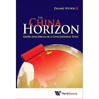 De Horizon van China: De glorie en de droom van een beschavingen staat