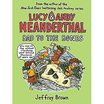 Lucy and Andy Neanderthal: Bad to the Bones (Lucy and Andy Neanderthal)