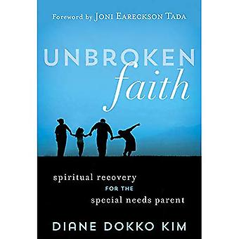 Unbroken Faith: Spiritual Recovery for the Special Needs Parent