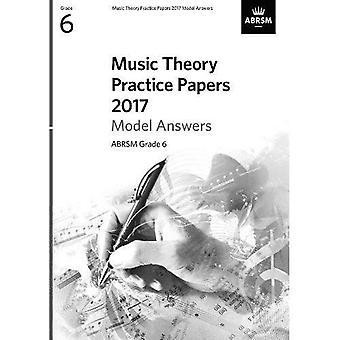 Musica teoria pratica Papers 2017 modello risposte, ABRSM Grade 6 (documenti di esame di teoria della musica & risposte (ABRSM))