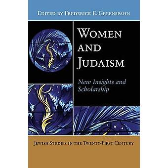 Women and Judaism New Insights and Scholarship by Greenspahn & Frederick E.