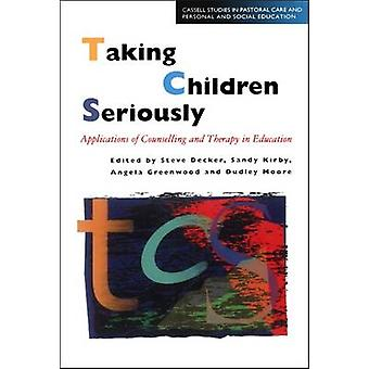Kinder ernst nehmen Anwendungen von Beratung und Therapie in der Bildung von & Dudley Moore