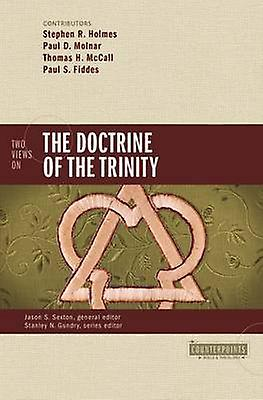 Two Views on the Doctrine of the Trinity by Holmes & Stephen R.